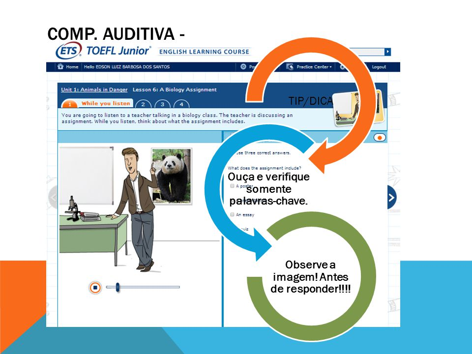 Comp. Auditiva - TIP/DICA Ouça e verifique somente palavras-chave.