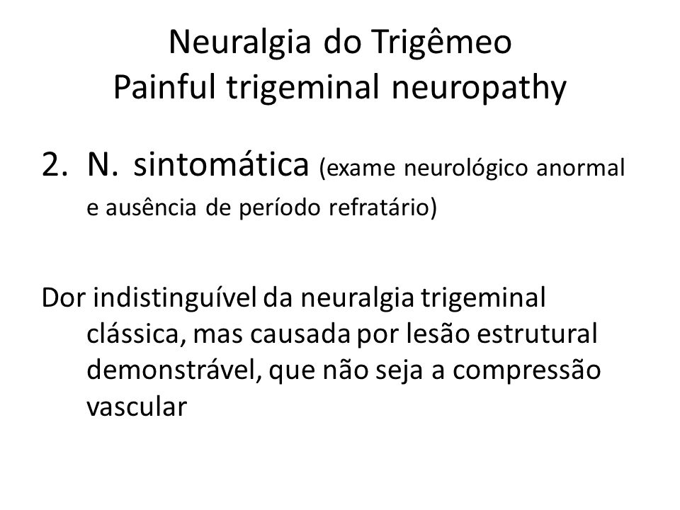 Neuralgia do Trigêmeo Painful trigeminal neuropathy