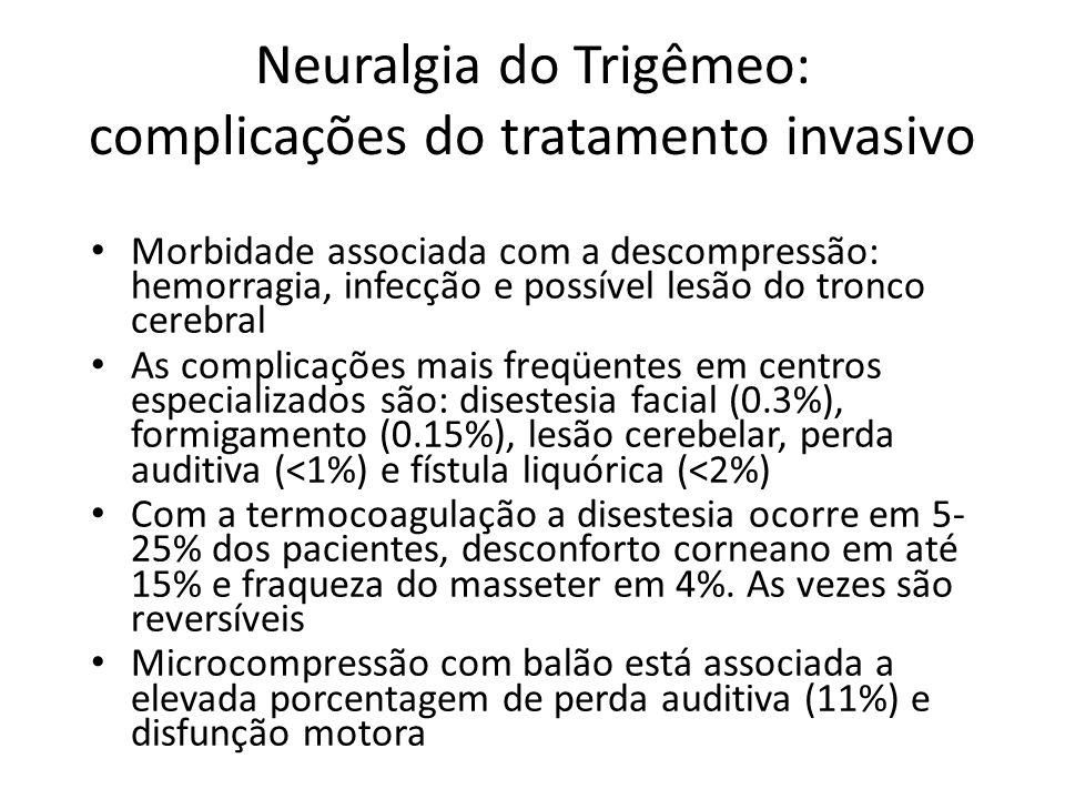 Neuralgia do Trigêmeo: complicações do tratamento invasivo
