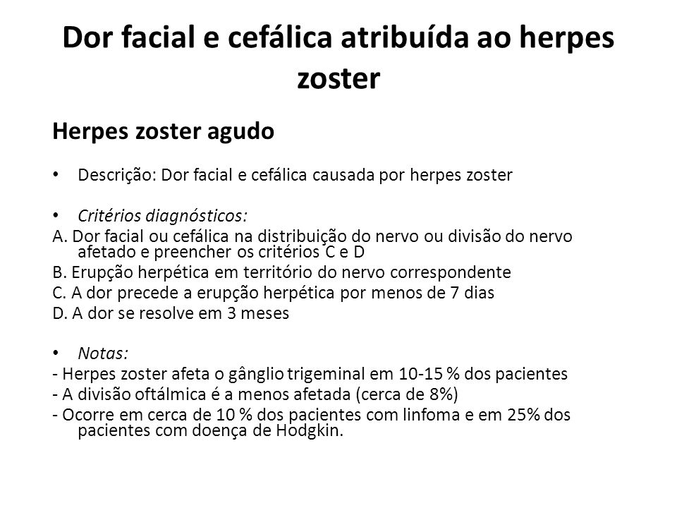 Dor facial e cefálica atribuída ao herpes zoster