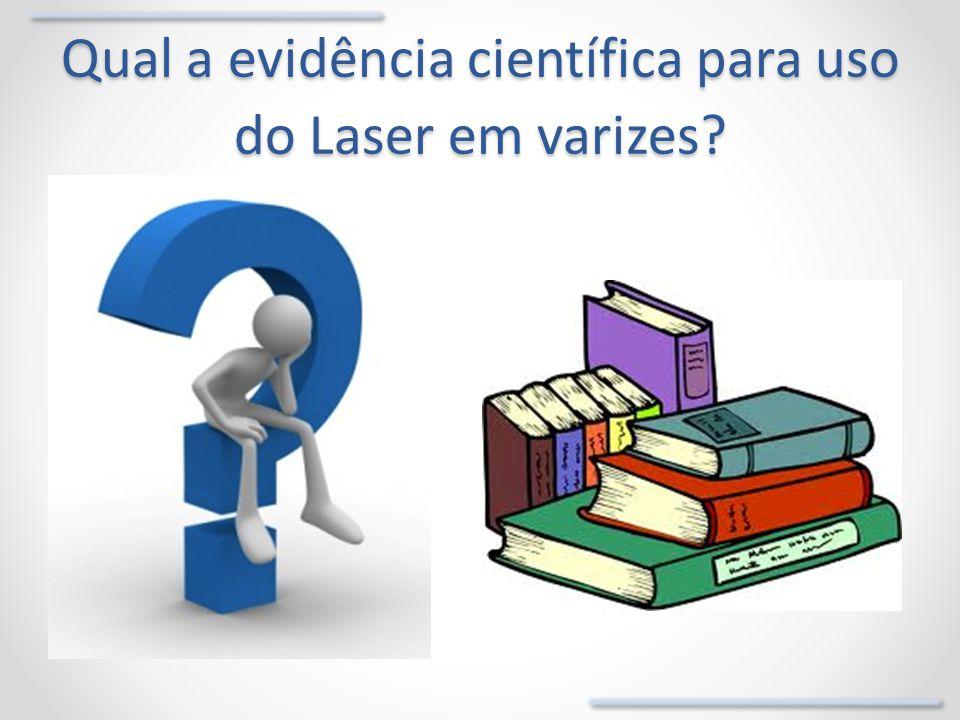 Qual a evidência científica para uso do Laser em varizes