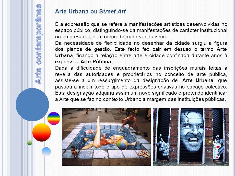Arte contemporânea Arte Urbana ou Street Art