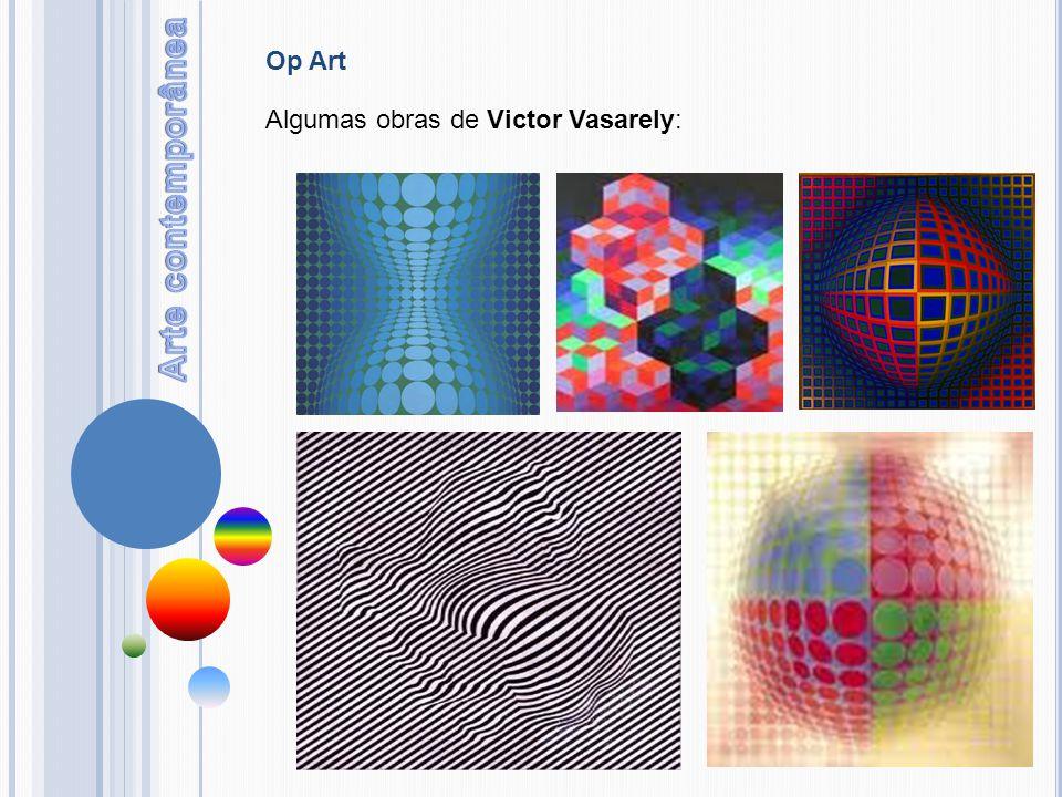 Op Art Algumas obras de Victor Vasarely: Arte contemporânea