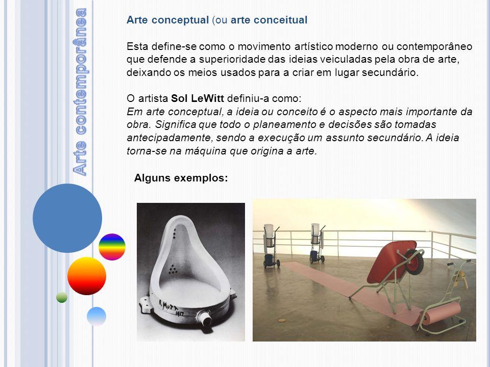 Arte contemporânea Arte conceptual (ou arte conceitual