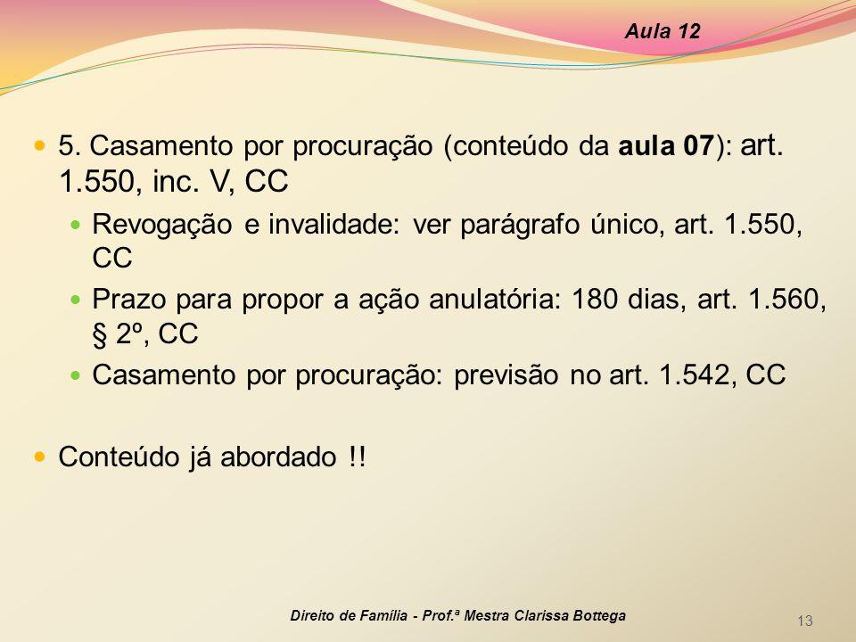 Revogação e invalidade: ver parágrafo único, art. 1.550, CC