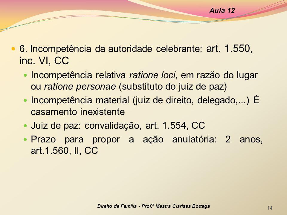 6. Incompetência da autoridade celebrante: art. 1.550, inc. VI, CC