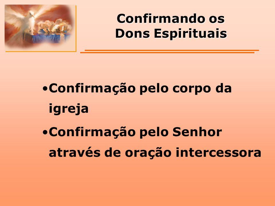 Confirmando os Dons Espirituais