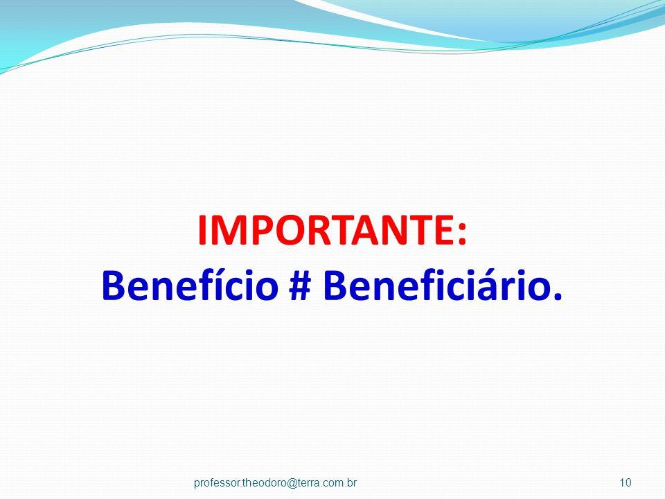 IMPORTANTE: Benefício # Beneficiário.