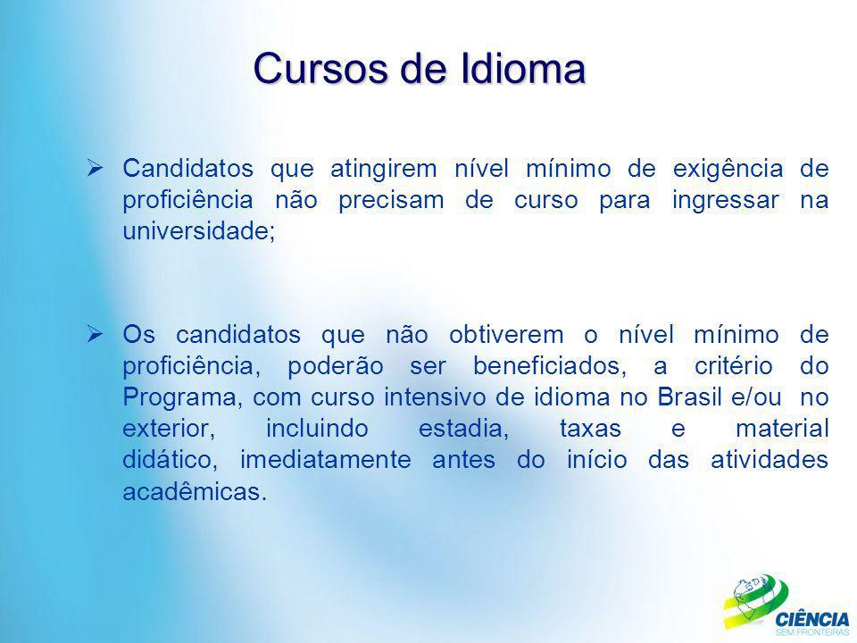Cursos de Idioma Candidatos que atingirem nível mínimo de exigência de proficiência não precisam de curso para ingressar na universidade;