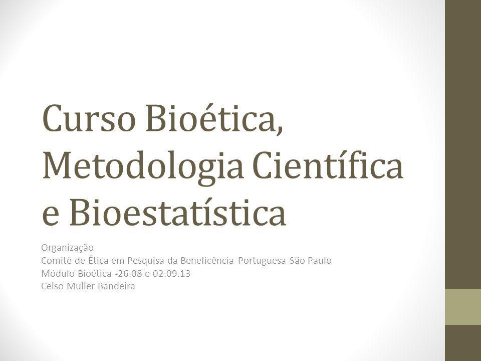 Curso Bioética, Metodologia Científica e Bioestatística