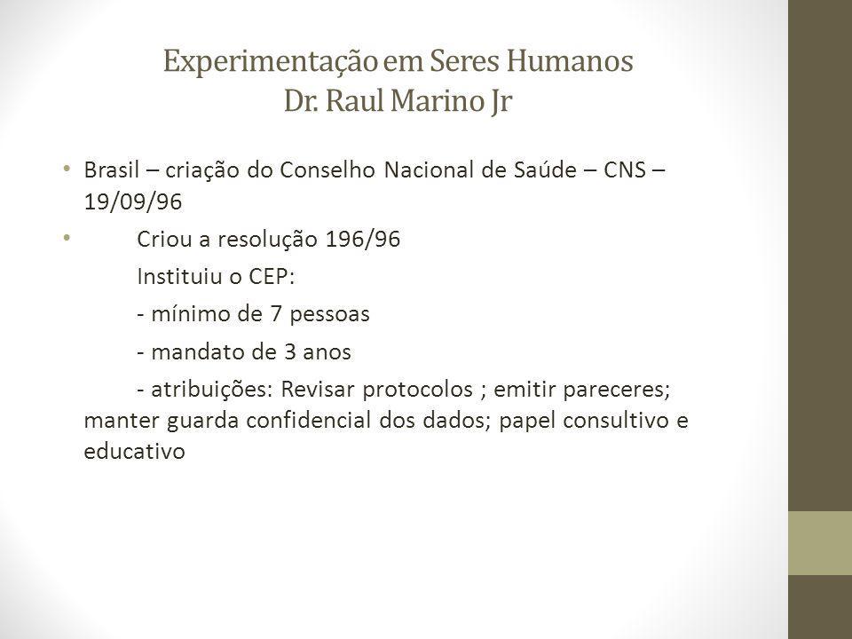 Experimentação em Seres Humanos Dr. Raul Marino Jr