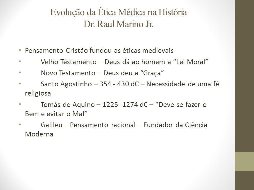 Evolução da Ética Médica na História Dr. Raul Marino Jr.