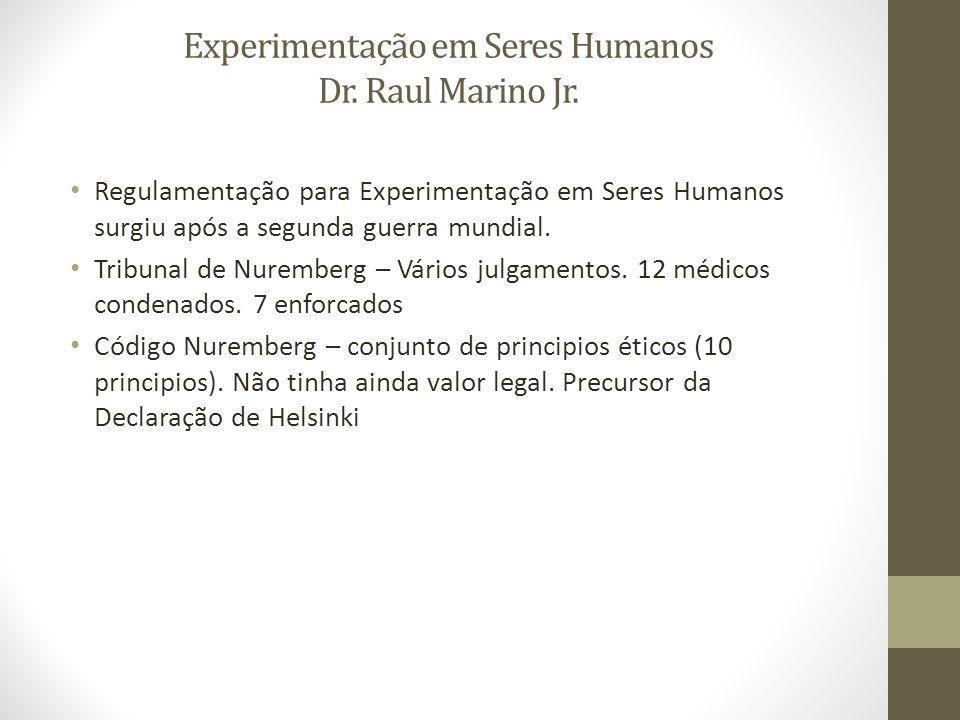 Experimentação em Seres Humanos Dr. Raul Marino Jr.