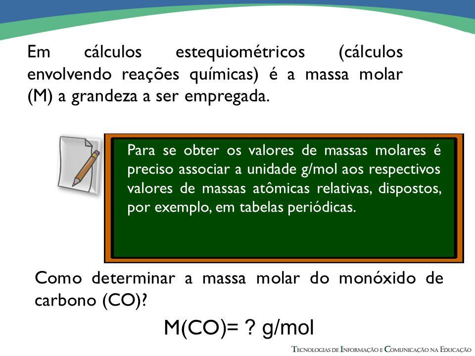 Em cálculos estequiométricos (cálculos envolvendo reações químicas) é a massa molar (M) a grandeza a ser empregada.
