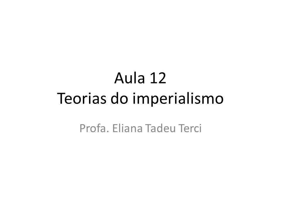 Aula 12 Teorias do imperialismo