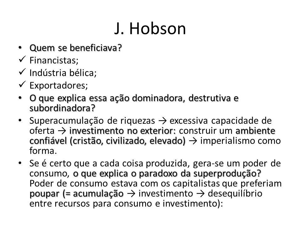 J. Hobson Quem se beneficiava Financistas; Indústria bélica;