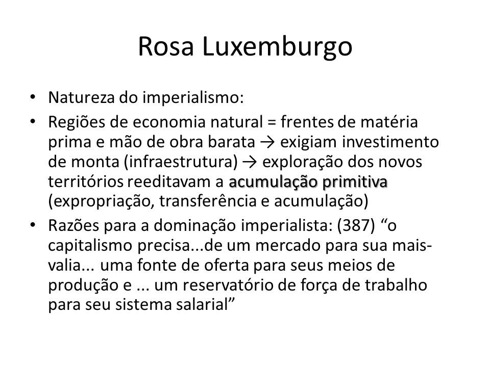 Rosa Luxemburgo Natureza do imperialismo: