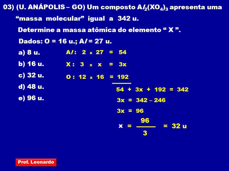 03) (U. ANÁPOLIS – GO) Um composto Al2(XO4)3 apresenta uma