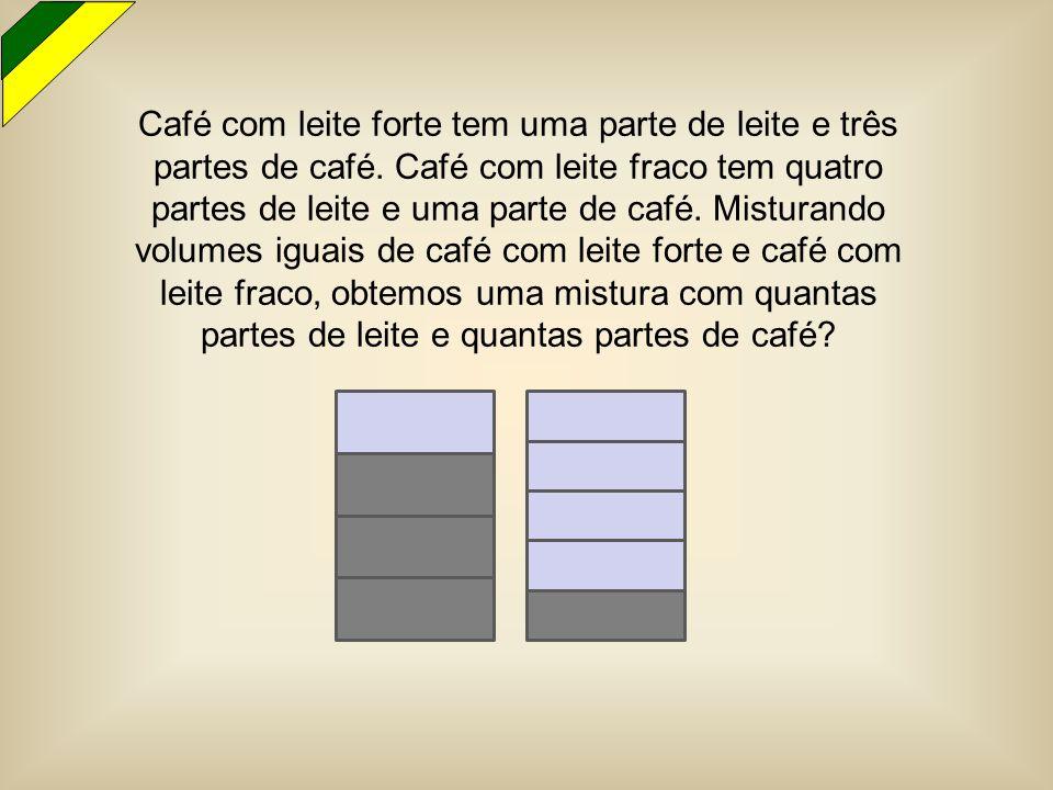 Café com leite forte tem uma parte de leite e três partes de café