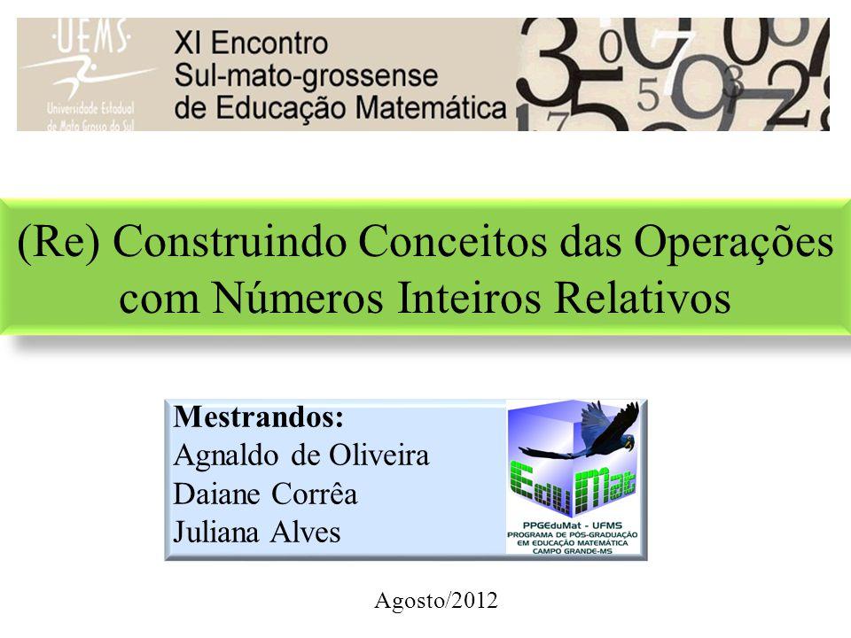 Mestrandos: Agnaldo de Oliveira Daiane Corrêa Juliana Alves