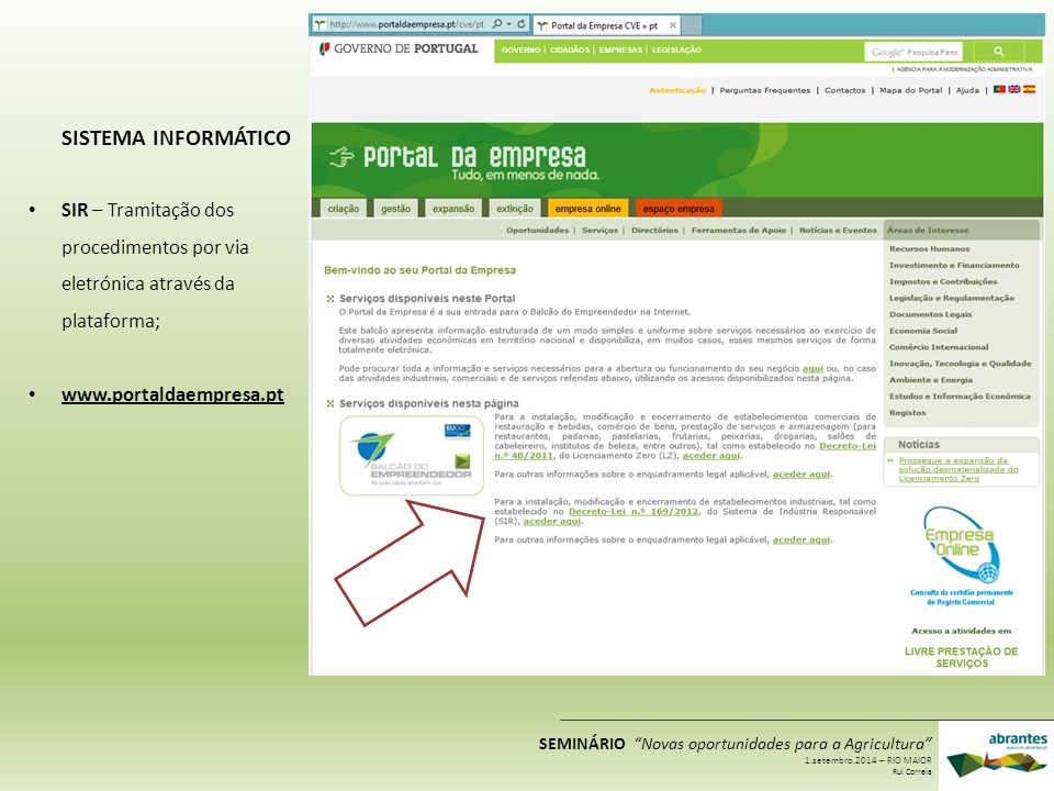 SISTEMA INFORMÁTICO SIR – Tramitação dos procedimentos por via eletrónica através da plataforma; www.portaldaempresa.pt.