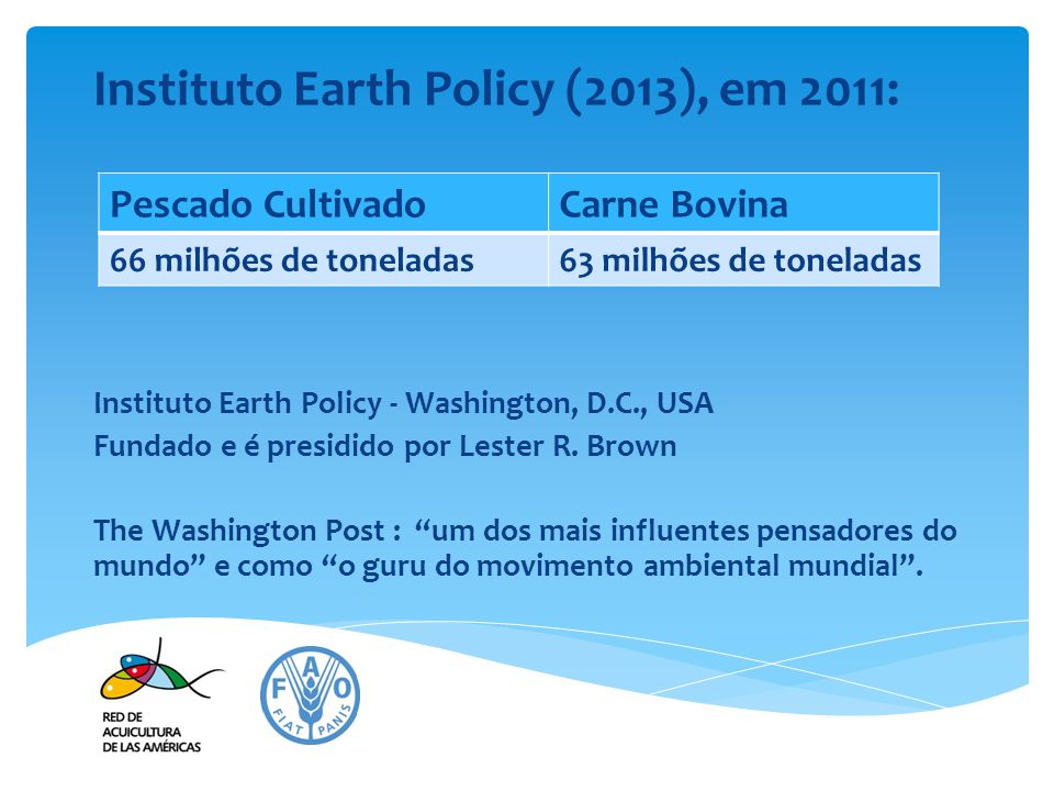 Instituto Earth Policy (2013), em 2011:
