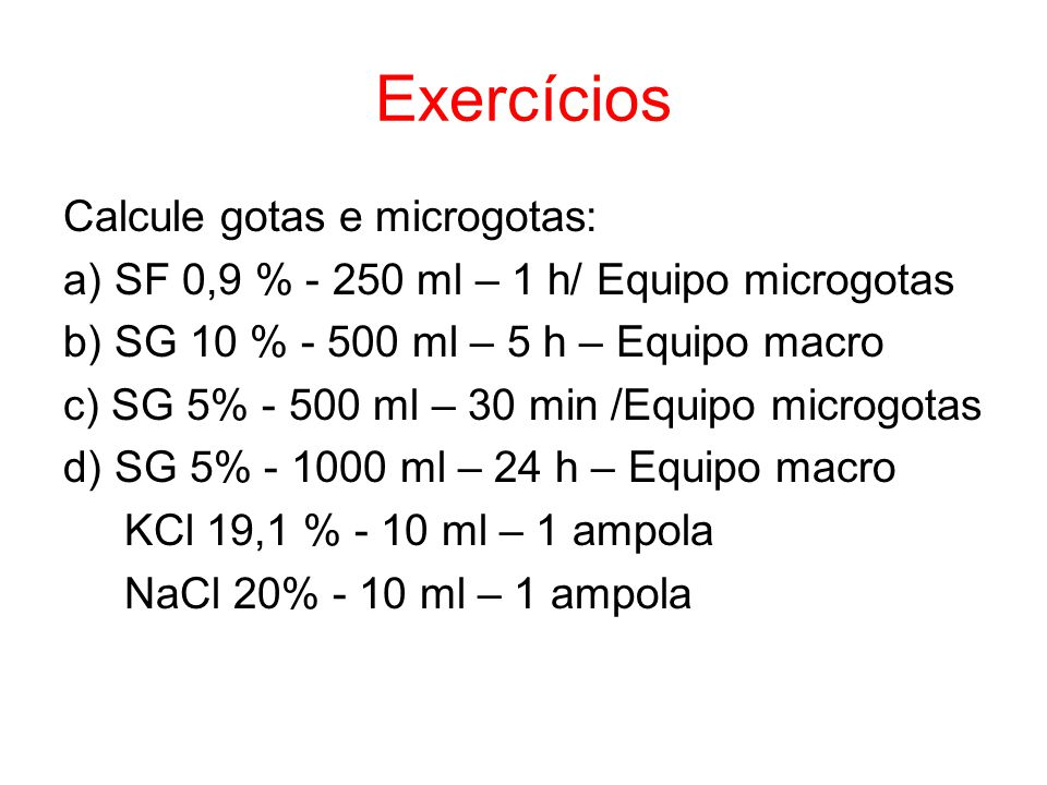 Exercícios Calcule gotas e microgotas:
