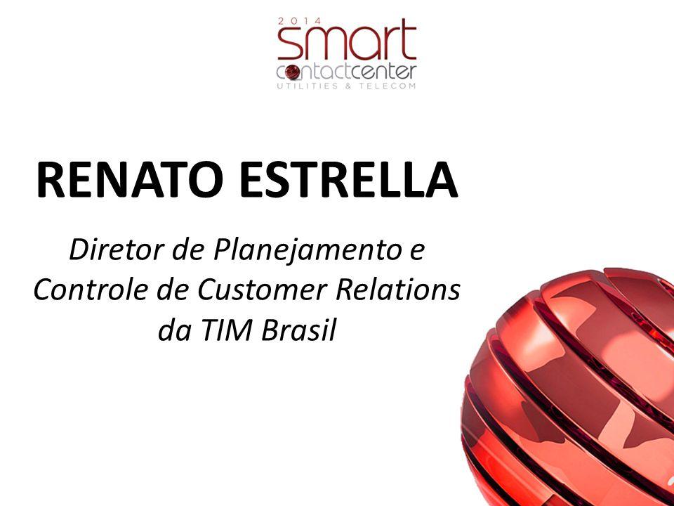 Diretor de Planejamento e Controle de Customer Relations da TIM Brasil