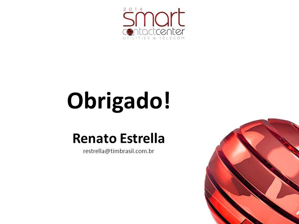 Obrigado! Renato Estrella restrella@timbrasil.com.br