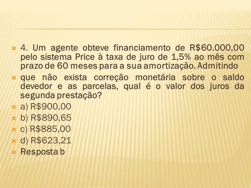 4. Um agente obteve financiamento de R$60