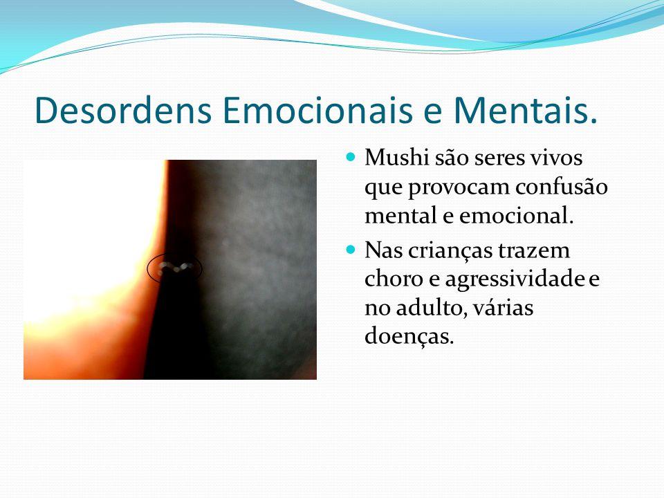 Desordens Emocionais e Mentais.