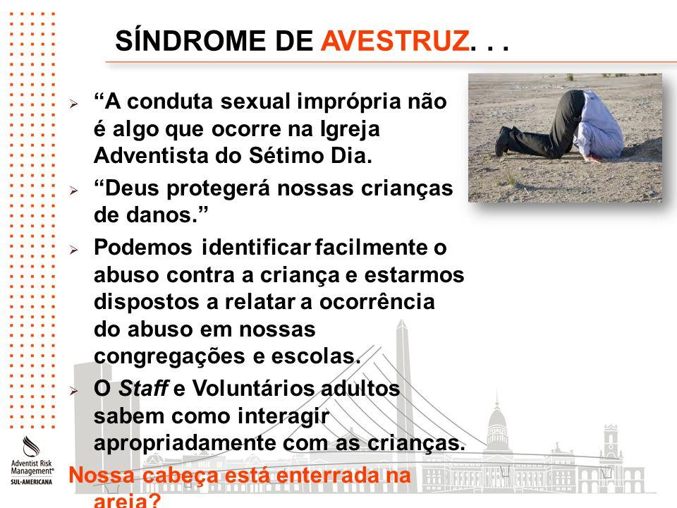 SÍNDROME DE AVESTRUZ. . . A conduta sexual imprópria não é algo que ocorre na Igreja Adventista do Sétimo Dia.