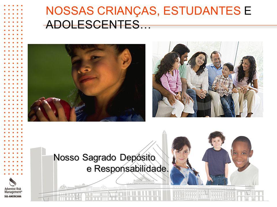 NOSSAS CRIANÇAS, ESTUDANTES E ADOLESCENTES…