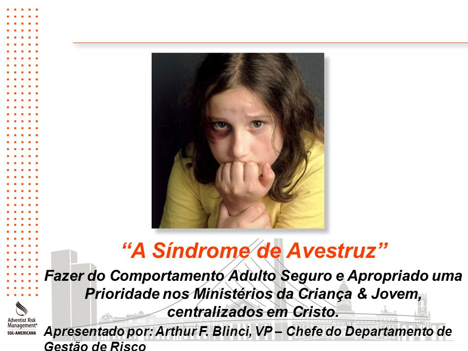 A Síndrome de Avestruz