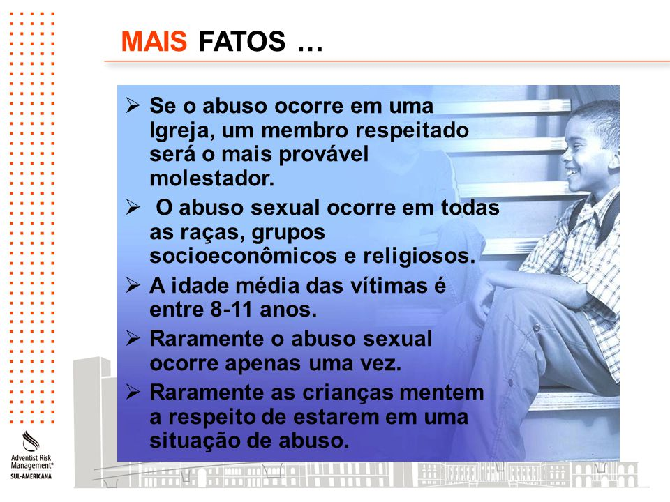 MAIS FATOS … Se o abuso ocorre em uma Igreja, um membro respeitado será o mais provável molestador.