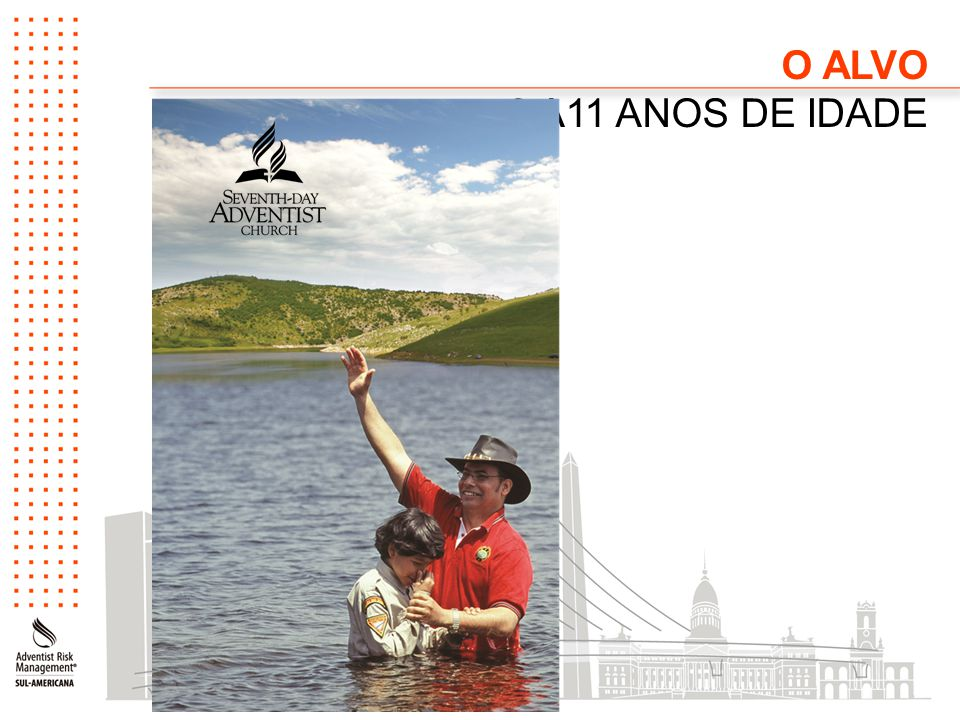 O ALVO 8 A11 ANOS DE IDADE