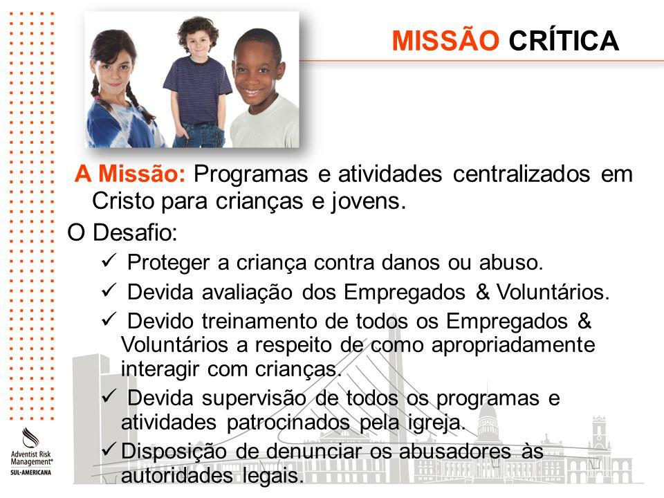 MISSÃO CRÍTICA A Missão: Programas e atividades centralizados em Cristo para crianças e jovens. O Desafio: