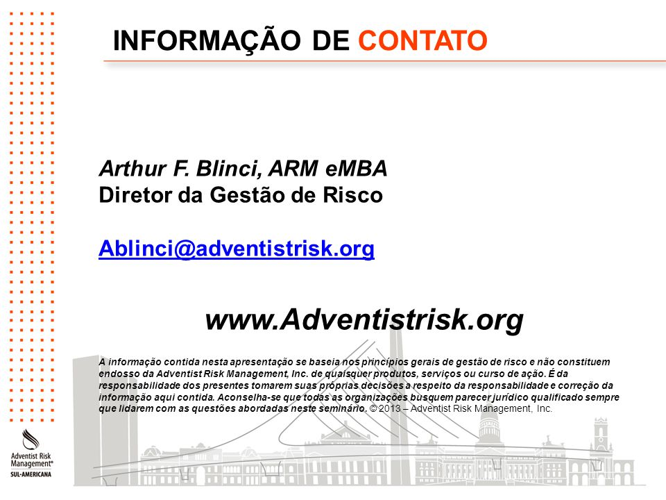 www.Adventistrisk.org INFORMAÇÃO DE CONTATO Arthur F. Blinci, ARM eMBA