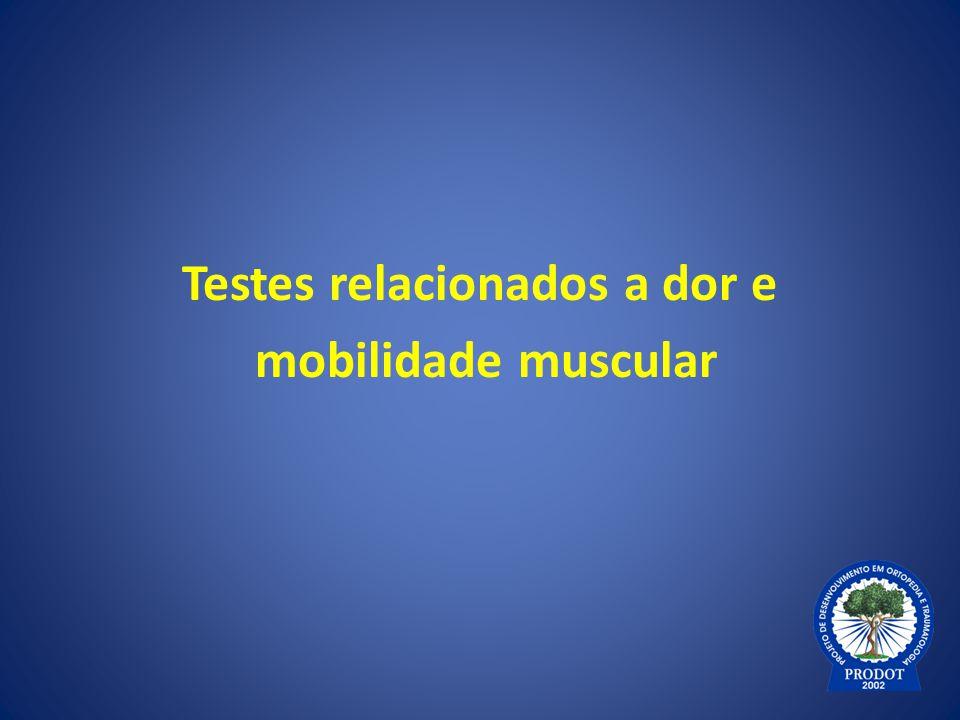 Testes relacionados a dor e mobilidade muscular