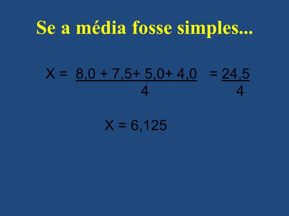 Se a média fosse simples...