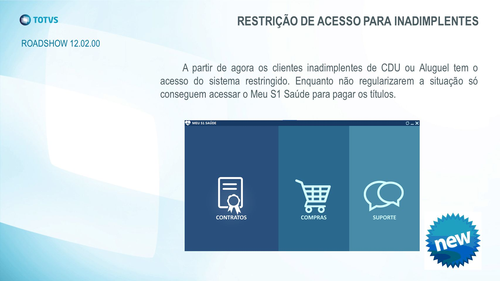 RESTRIÇÃO DE ACESSO PARA INADIMPLENTES