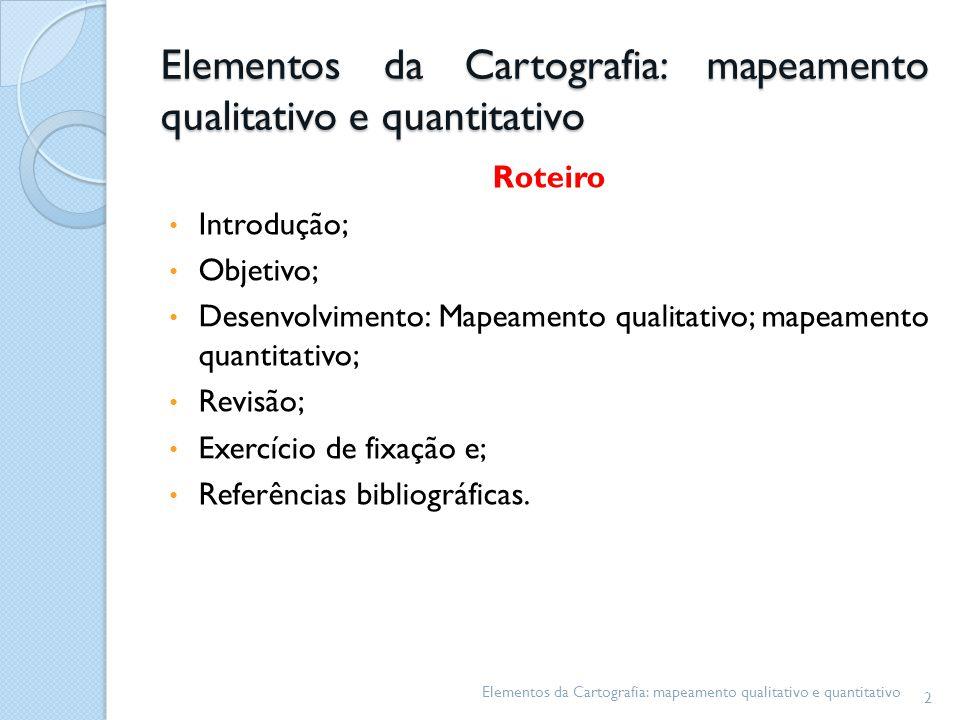 Elementos da Cartografia: mapeamento qualitativo e quantitativo