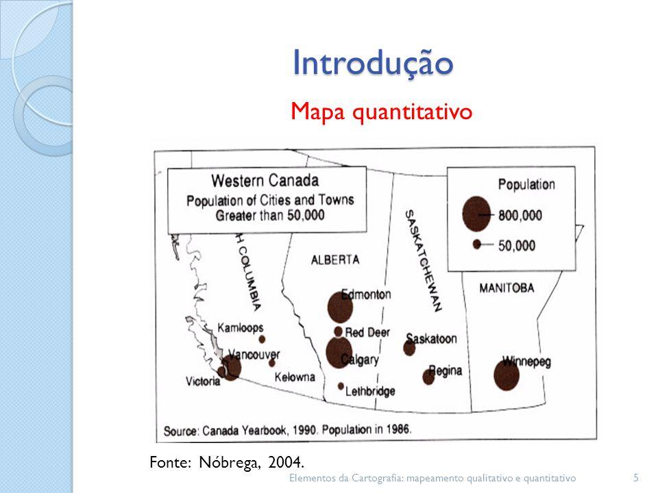 Introdução Mapa quantitativo Fonte: Nóbrega, 2004.