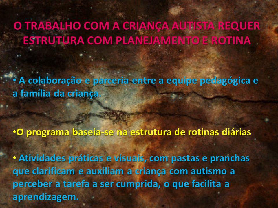 O TRABALHO COM A CRIANÇA AUTISTA REQUER ESTRUTURA COM PLANEJAMENTO E ROTINA