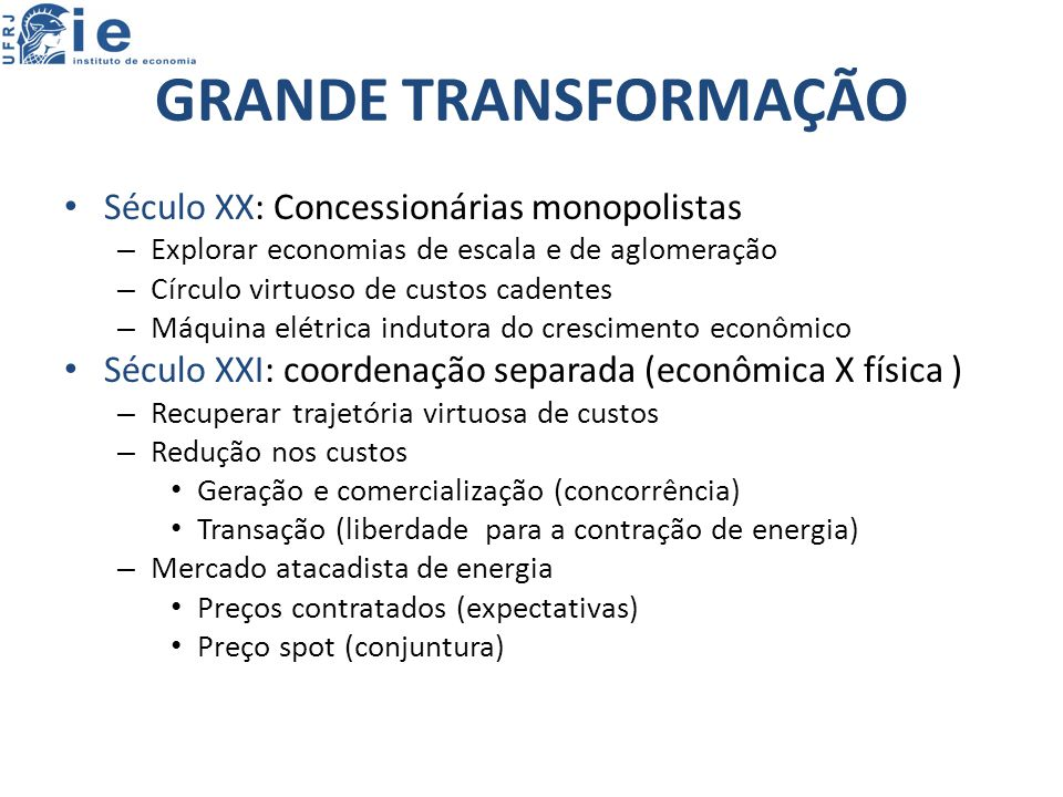 GRANDE TRANSFORMAÇÃO Século XX: Concessionárias monopolistas