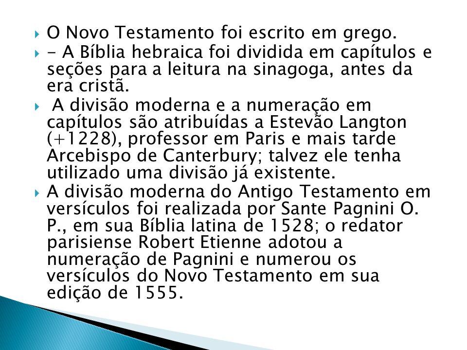 O Novo Testamento foi escrito em grego.