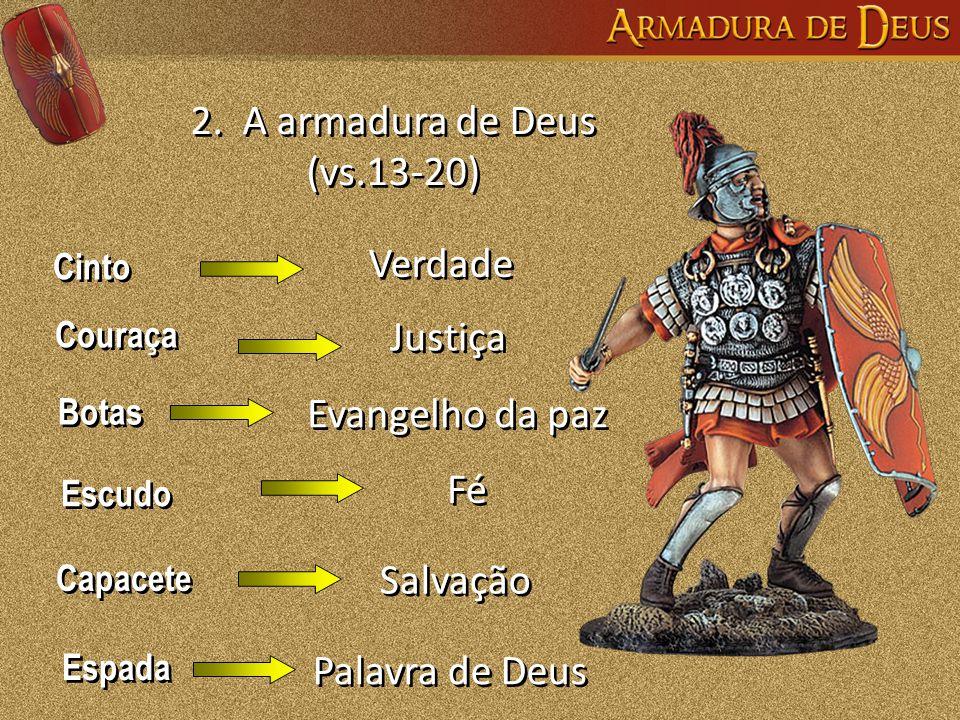 2. A armadura de Deus (vs.13-20)