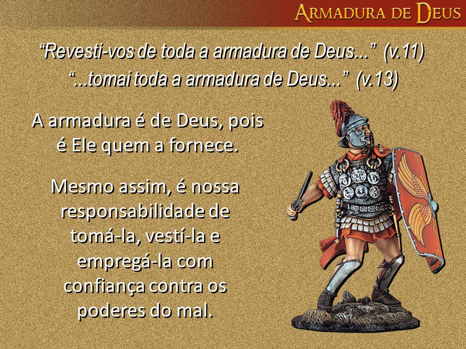 Revesti-vos de toda a armadura de Deus... (v.11)