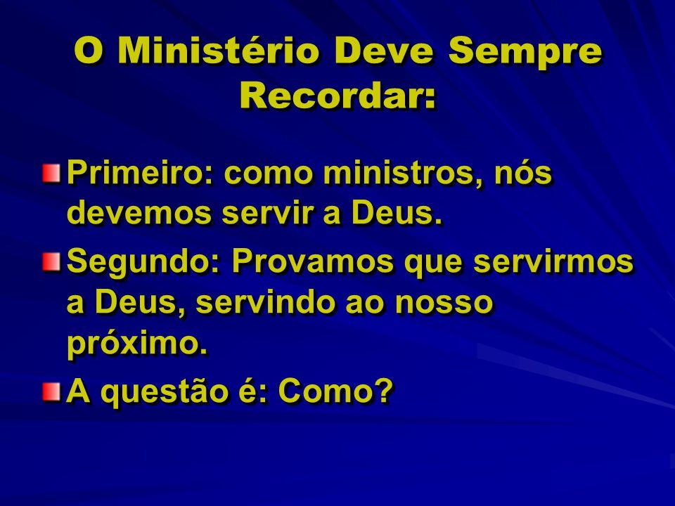 O Ministério Deve Sempre Recordar: