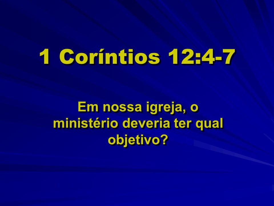 Em nossa igreja, o ministério deveria ter qual objetivo